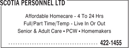 Scotia Personnel Ltd (902-422-1455) - Annonce illustrée - Affordable Homecare - 4 To 24 Hrs Full/Part Time/Temp - Live In Or Out Senior & Adult Care • PCW • Homemakers