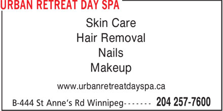 Urban Retreat Day Spa (204-257-7600) - Annonce illustrée - Skin Care Hair Removal Nails Makeup www.urbanretreatdayspa.ca Skin Care Hair Removal Nails Makeup www.urbanretreatdayspa.ca