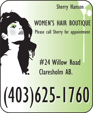 Womens Hair Boutique (403-625-1760) - Annonce illustrée - Sherry Hanson WOMEN S HAIR BOUTIQUE Please call Sherry for appointment #24 Willow Road Claresholm AB. (403)625-1760