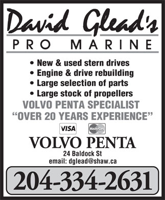 David Glead's Pro Marine (204-334-2631) - Annonce illustrée - New & used stern drives Engine & drive rebuilding Large selection of parts Large stock of propellers VOLVO PENTA SPECIALIST OVER 20 YEARS EXPERIENCE VOLVO PENTA 24 Baldock St 204-334-2631 New & used stern drives Engine & drive rebuilding Large selection of parts Large stock of propellers VOLVO PENTA SPECIALIST OVER 20 YEARS EXPERIENCE VOLVO PENTA 24 Baldock St 204-334-2631