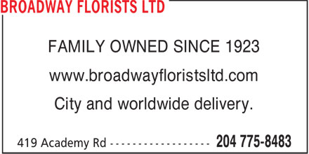 Broadway Florists Ltd (204-775-8483) - Display Ad - FAMILY OWNED SINCE 1923 www.broadwayfloristsltd.com City and worldwide delivery.  FAMILY OWNED SINCE 1923 www.broadwayfloristsltd.com City and worldwide delivery.