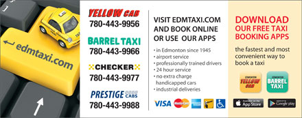 Yellow Cab (780-443-9969) - Annonce illustrée - 780-443-9956 in Edmonton since 1945 780-443-9966 the fastest and most convenient way to book a taxi professionally trained drivers 24 hour service airport service no extra charge 780-443-9977 handicapped cars industrial deliveries 780-443-9988 780-443-9956 the fastest and most in Edmonton since 1945 780-443-9966 convenient way to airport service book a taxi professionally trained drivers 24 hour service no extra charge 780-443-9977 handicapped cars industrial deliveries 780-443-9988