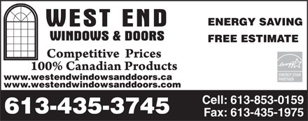 West End Windows & Doors (613-435-3745) - Annonce illustrée - www.westendwindowsanddoors.ca www.westendwindowsanddoors.com Cell: 613-853-0159 Fax: 613-435-1975