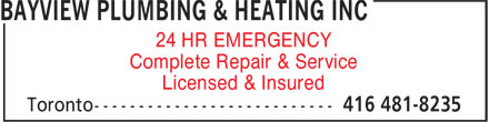 Bayview Plumbing & Heating Inc (416-481-8235) - Display Ad - 24 HR EMERGENCY Complete Repair & Service Licensed & Insured