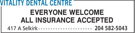 Vitality Dental Centre (204-582-5043) - Annonce illustrée - EVERYONE WELCOME ALL INSURANCE ACCEPTED  EVERYONE WELCOME ALL INSURANCE ACCEPTED