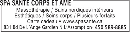 Spa Sant&eacute; Corps Et Ame (450-589-8885) - Annonce illustr&eacute;e - Massoth&eacute;rapie / Bains nordiques int&eacute;rieurs Esth&eacute;tiques / Soins corps / Plusieurs forfaits Carte cadeau &iquest; www.spasante.ca