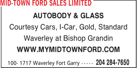 Mid-Town Ford Sales Limited (204-284-7650) - Annonce illustrée - AUTOBODY & GLASS Courtesy Cars, I-Car, Gold, Standard Waverley at Bishop Grandin WWW.MYMIDTOWNFORD.COM  AUTOBODY & GLASS Courtesy Cars, I-Car, Gold, Standard Waverley at Bishop Grandin WWW.MYMIDTOWNFORD.COM
