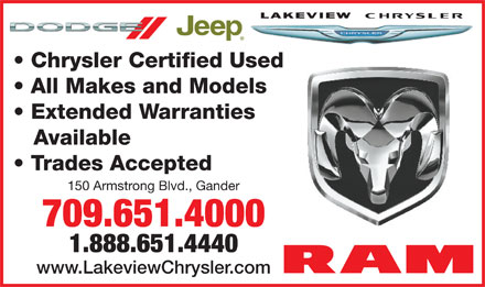 Lakeview Chrysler Ltd (709-651-4000) - Annonce illustr&eacute;e - Chrysler Certified Used All Makes and Models Extended Warranties Available Trades Accepted 150 Armstrong Blvd., Gander 709.651.4000 1.888.651.4440 www.LakeviewChrysler.com