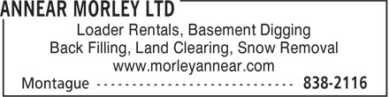 Annear Morley Ltd (902-838-2116) - Display Ad - Loader Rentals, Basement Digging Back Filling, Land Clearing, Snow Removal www.morleyannear.com