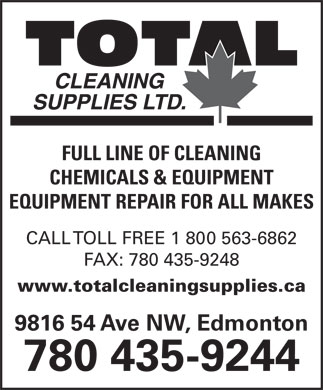 Total Cleaning Supplies Ltd (780-435-9244) - Annonce illustrée - FULL LINE OF CLEANING CHEMICALS & EQUIPMENT EQUIPMENT REPAIR FOR ALL MAKES CALL TOLL FREE 1 800 563-6862 FAX: 780 435-9248 www.totalcleaningsupplies.ca 9816 54 Ave NW, Edmonton 780 435-9244