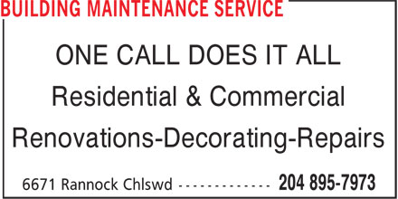 Building Maintenance Service (204-895-7973) - Annonce illustrée - ONE CALL DOES IT ALL Residential & Commercial Renovations-Decorating-Repairs  ONE CALL DOES IT ALL Residential & Commercial Renovations-Decorating-Repairs