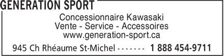 Génération Sport (1-888-454-9711) - Annonce illustrée======= - Concessionnaire Kawasaki - Vente - Service - Accessoires - www.generation-sport.ca