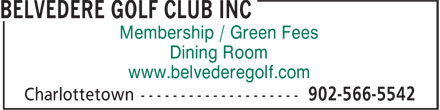 Belvedere Golf Club Inc (902-566-5542) - Annonce illustrée - Membership / Green Fees Dining Room www.belvederegolf.com Membership / Green Fees Dining Room www.belvederegolf.com