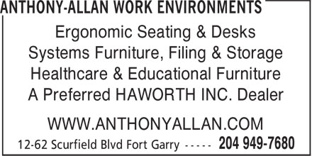 Anthony Allan Work Environments (204-800-0768) - Annonce illustrée - Ergonomic Seating & Desks Systems Furniture, Filing & Storage Healthcare & Educational Furniture A Preferred HAWORTH INC. Dealer WWW.ANTHONYALLAN.COM