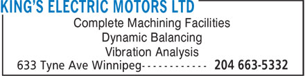 King's Electric Motors Ltd (204-663-5332) - Annonce illustrée - Complete Machining Facilities Dynamic Balancing Vibration Analysis  Complete Machining Facilities Dynamic Balancing Vibration Analysis