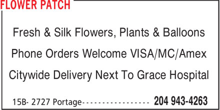 Flower Patch (204-943-4263) - Display Ad - Fresh &amp; Silk Flowers, Plants &amp; Balloons Phone Orders Welcome VISA/MC/Amex Citywide Delivery Next To Grace Hospital