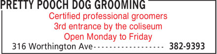 Pretty Pooch Dog Grooming Academy (506-382-9393) - Display Ad - Certified professional groomers 3rd entrance by the coliseum Open Monday to Friday  Certified professional groomers 3rd entrance by the coliseum Open Monday to Friday