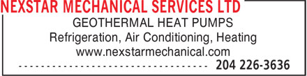 Nexstar Mechanical Services Ltd (204-226-3636) - Annonce illustrée - GEOTHERMAL HEAT PUMPS Refrigeration, Air Conditioning, Heating www.nexstarmechanical.com  GEOTHERMAL HEAT PUMPS Refrigeration, Air Conditioning, Heating www.nexstarmechanical.com