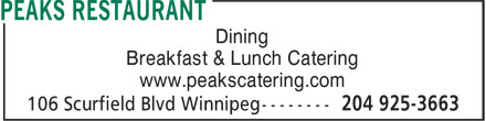 Peaks Restaurant (204-925-3663) - Annonce illustrée - Dining Breakfast & Lunch Catering www.peakscatering.com  Dining Breakfast & Lunch Catering www.peakscatering.com