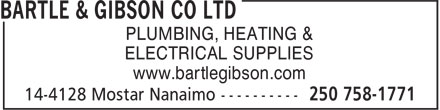Bartle & Gibson Co Ltd (250-758-1771) - Display Ad - PLUMBING, HEATING & ELECTRICAL SUPPLIES www.bartlegibson.com