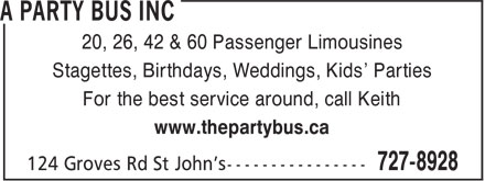 A Party Bus Inc (709-727-8928) - Annonce illustrée - 20, 26, 42 & 60 Passenger Limousines Stagettes, Birthdays, Weddings, Kids' Parties For the best service around, call Keith www.thepartybus.ca