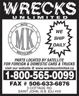 Wrecks Unlimited (1-800-565-0099) - Annonce illustr&eacute;e - 3 COTTAGE RD. SAINT JOHN, N.B. E2J 4V9  3 COTTAGE RD. SAINT JOHN, N.B. E2J 4V9  3 COTTAGE RD. SAINT JOHN, N.B. E2J 4V9  3 COTTAGE RD. SAINT JOHN, N.B. E2J 4V9  3 COTTAGE RD. SAINT JOHN, N.B. E2J 4V9  3 COTTAGE RD. SAINT JOHN, N.B. E2J 4V9  3 COTTAGE RD. SAINT JOHN, N.B. E2J 4V9  3 COTTAGE RD. SAINT JOHN, N.B. E2J 4V9