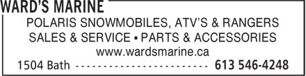 Ward's Marine (613-546-4248) - Display Ad - POLARIS SNOWMOBILES, ATV'S & RANGERS SALES & SERVICE • PARTS & ACCESSORIES www.wardsmarine.ca