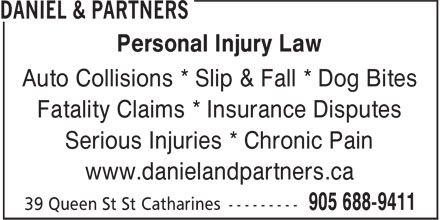 Daniel & Partners (1-866-601-4087) - Annonce illustrée - Personal Injury Law Auto Collisions * Slip & Fall * Dog Bites Fatality Claims * Insurance Disputes Serious Injuries * Chronic Pain www.danielandpartners.ca  Personal Injury Law Auto Collisions * Slip & Fall * Dog Bites Fatality Claims * Insurance Disputes Serious Injuries * Chronic Pain www.danielandpartners.ca  Personal Injury Law Auto Collisions * Slip & Fall * Dog Bites Fatality Claims * Insurance Disputes Serious Injuries * Chronic Pain www.danielandpartners.ca  Personal Injury Law Auto Collisions * Slip & Fall * Dog Bites Fatality Claims * Insurance Disputes Serious Injuries * Chronic Pain www.danielandpartners.ca