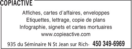 Copiactive (450-349-6969) - Annonce illustrée - Affiches, cartes d'affaires, enveloppes Etiquettes, lettrage, copie de plans Infographie, signets et cartes mortuaires www.copieactive.com