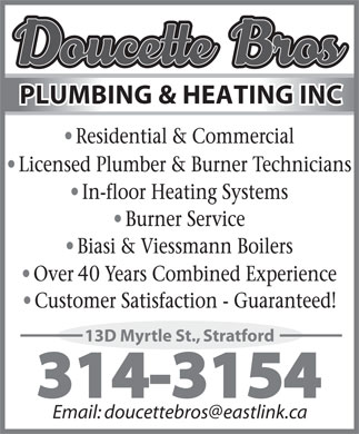 Doucette Bros Plumbing & Heating Inc (902-314-3154) - Annonce illustrée - PLUMBING & HEATING INC 13D Myrtle St., Stratford Email: doucettebros@eastlink.ca
