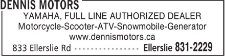 Dennis Motors (902-831-2229) - Display Ad - YAMAHA, FULL LINE AUTHORIZED DEALER Motorcycle-Scooter-ATV-Snowmobile-Generator www.dennismotors.ca