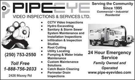 Pipe-Eye Video Inspections (250-753-2550) - Annonce illustrée - 2426 Maxey Rd  2426 Maxey Rd 2426 Maxey Rd  2426 Maxey Rd