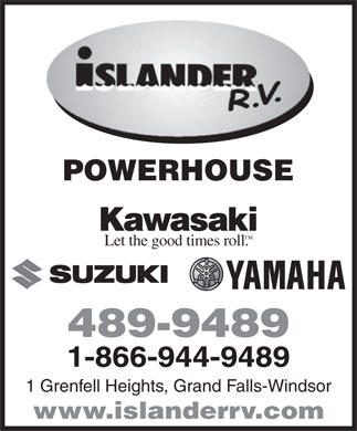 Islander R V Sales & Rentals Ltd (709-489-9489) - Annonce illustrée - POWERHOUSE Let the good times roll. 489-9489 1-866-944-9489 1 Grenfell Heights, Grand Falls-Windsor www.islanderrv.com