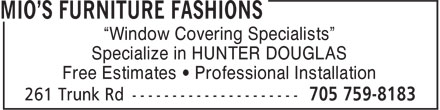 "Mio's Furniture Fashions (705-759-8183) - Display Ad - ""Window Covering Specialists"" Specialize in HUNTER DOUGLAS Free Estimates • Professional Installation"