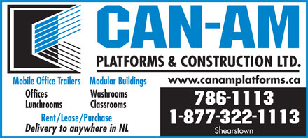 Can-am Platforms &amp; Construction Ltd (709-786-1113) - Display Ad - www.canamplatforms.ca Mobile Office Trailers    Modular Buildings Offices Washrooms 786-1113 Lunchrooms Classrooms Rent/Lease/Purchase 1-877-322-1113 Delivery to anywhere in NL Shearstown