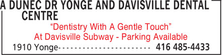 "A Dunec Dr Yonge and Davisville Dental Centre (416-485-4433) - Annonce illustrée - ""Dentistry With A Gentle Touch"" At Davisville Subway - Parking Available  ""Dentistry With A Gentle Touch"" At Davisville Subway - Parking Available"