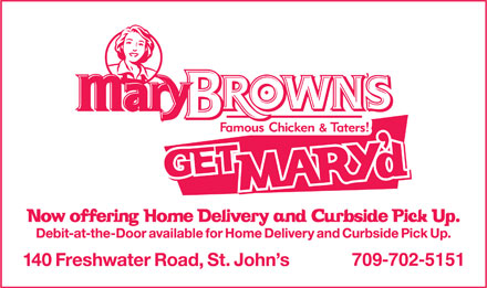 Mary Brown's (709-579-1299) - Annonce illustrée - 709-702-5151