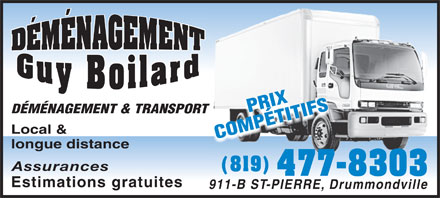 Déménagement Guy Boilard (819-477-8303) - Display Ad - PRPÉTITIFSPRIXIX DÉMÉNAGEMENT & TRANSPORT COMPÉTITIFSOMP Local & C longue distance Assurances (819) 477-8303 Estimations gratuites 911-B ST-PIERRE, Drummondville