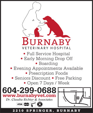 Burnaby Veterinary Hospital (604-299-0688) - Annonce illustrée - Full Service Hospital Early Morning Drop Off Boarding Evening Appointments Available Prescription Foods Seniors Discount   Free Parking Open 7 Days / Week 604-299-0688 www.burnabyvet.com IN Dr. Claudia Richter & Associates 2210 SPRINGER, BURNAB Full Service Hospital Early Morning Drop Off Boarding Evening Appointments Available Prescription Foods Seniors Discount   Free Parking Open 7 Days / Week 604-299-0688 www.burnabyvet.com IN Dr. Claudia Richter & Associates 2210 SPRINGER, BURNAB