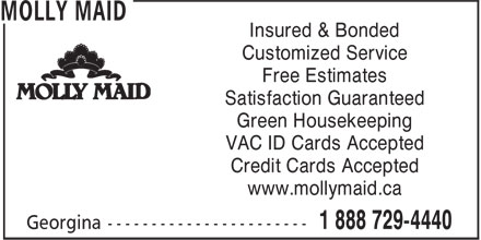 Molly Maid (1-888-729-4440) - Annonce illustr&eacute;e - Insured &amp; Bonded Customized Service Free Estimates Satisfaction Guaranteed Green Housekeeping VAC ID Cards Accepted Credit Cards Accepted www.mollymaid.ca