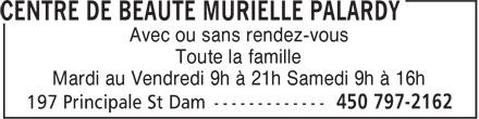 Centre de Beauté Murielle Palardy (450-797-2162) - Display Ad - Avec ou sans rendez-vous - Toute la famille - Mardi au Vendredi 9h à 21h Samedi 9h à 16h