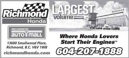 Richmond Honda (604-207-1888) - Display Ad - Where Honda Lovers TM Start Their Engines 13600 Smallwood Place, Richmond, B.C. V6V 1W8 604-207-1888 richmondhonda.com