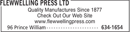 Flewwelling Press Ltd (506-634-1654) - Annonce illustrée - Quality Manufactures Since 1877 Check Out Our Web Site www.flewwellingpress.com