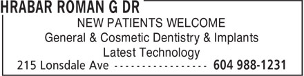 Hrabar Roman G Dr (604-988-1231) - Annonce illustrée - NEW PATIENTS WELCOME General & Cosmetic Dentistry & Implants Latest Technology