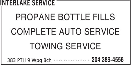 Interlake Service (204-389-4556) - Annonce illustrée - PROPANE BOTTLE FILLS COMPLETE AUTO SERVICE TOWING SERVICE PROPANE BOTTLE FILLS COMPLETE AUTO SERVICE TOWING SERVICE