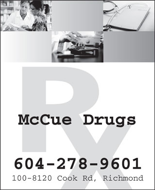 McCue Drugs (604-278-9601) - Display Ad - McCue Drugs 604-278-9601 100-8120 Cook Rd, Richmond