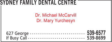 Sydney Family Dental Centre (902-539-6577) - Annonce illustrée - Dr. Michael McCarvill Dr. Mary Yurchesyn