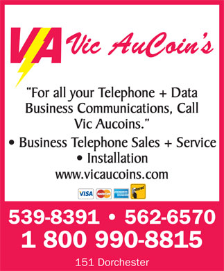 Aucoin's Vic Electric Limited (1-877-759-1871) - Annonce illustr&eacute;e - For all your Telephone + Data Business Communications, Call Vic Aucoins. Business Telephone Sales + Service Installation www.vicaucoins.com 539-8391   562-6570 1 800 990-8815 151 Dorchester For all your Telephone + Data Business Communications, Call Vic Aucoins. Business Telephone Sales + Service Installation www.vicaucoins.com 539-8391   562-6570 1 800 990-8815 151 Dorchester