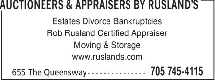 Rusland's Auctioneers & Appraisers (705-745-4115) - Annonce illustrée - Estates Divorce Bankruptcies Rob Rusland Certified Appraiser Moving & Storage www.ruslands.com  Estates Divorce Bankruptcies Rob Rusland Certified Appraiser Moving & Storage www.ruslands.com