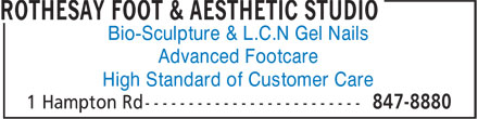 Rothesay Foot & Aesthetic Studio (506-847-8880) - Display Ad - Bio-Sculpture & L.C.N Gel Nails Advanced Footcare High Standard of Customer Care